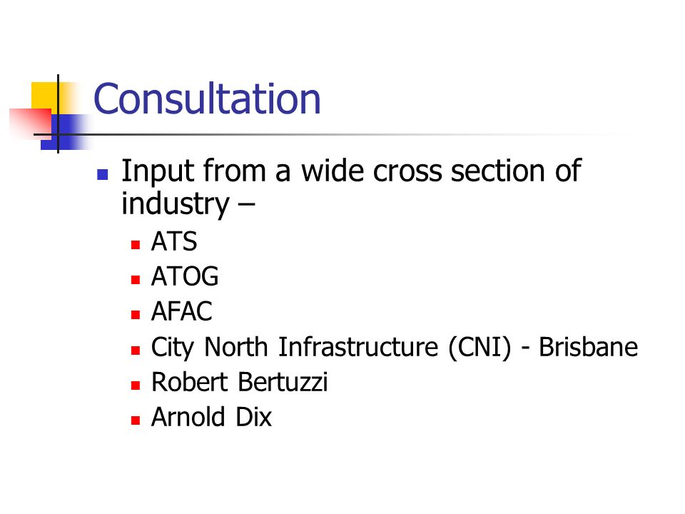 Consultation Input from a wide cross section of industry – ATS ATOG