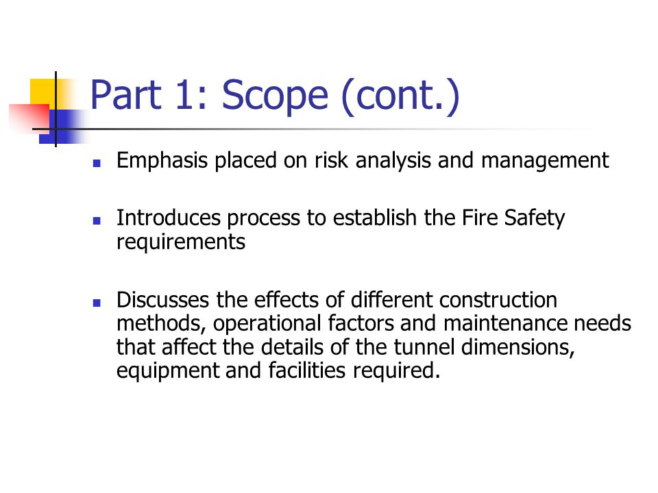 Part 1: Scope (cont.) Emphasis placed on risk analysis and management