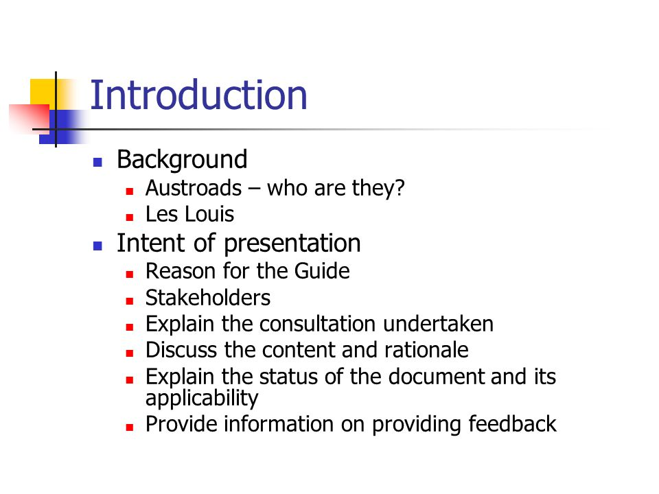 Introduction Background Intent of presentation