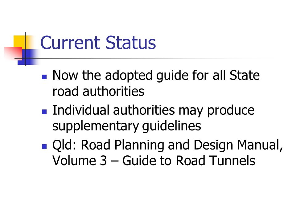 Current Status Now the adopted guide for all State road authorities
