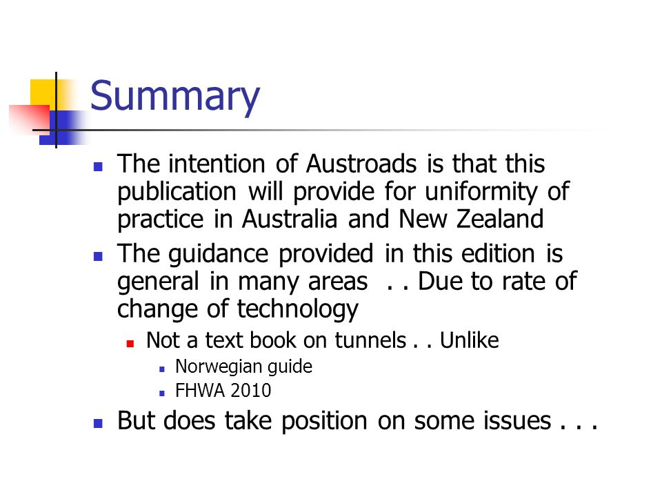 Summary The intention of Austroads is that this publication will provide for uniformity of practice in Australia and New Zealand.
