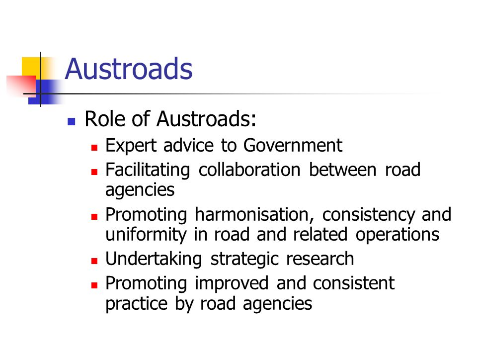 Austroads Role of Austroads: Expert advice to Government