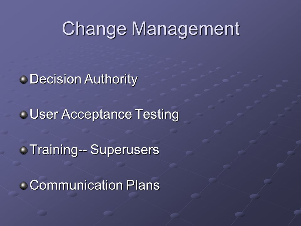 Change Management Decision Authority User Acceptance Testing