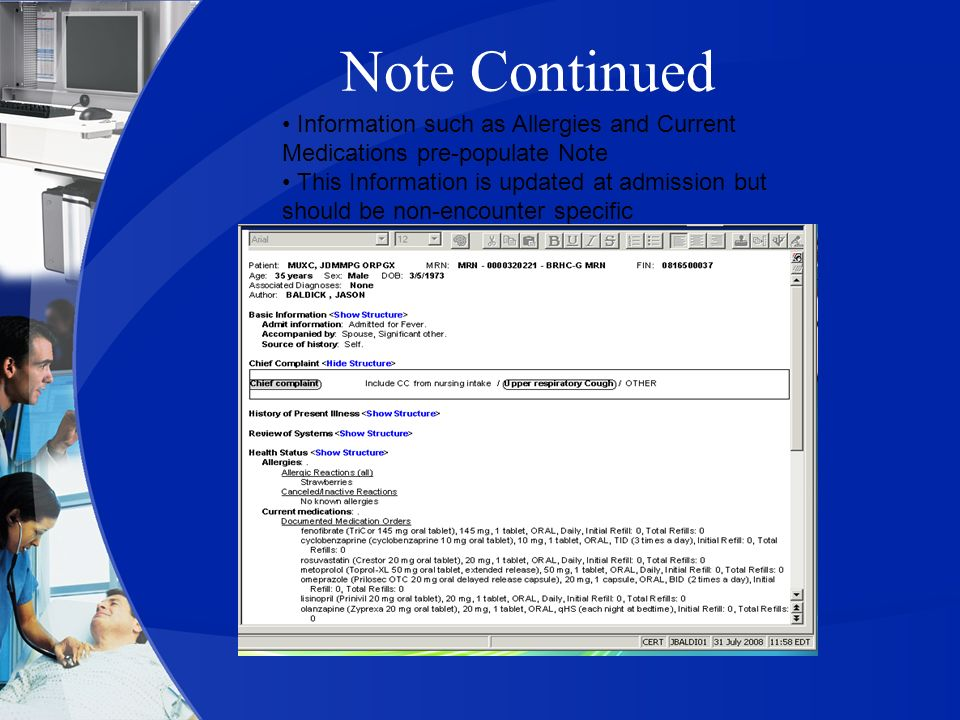Note Continued • Information such as Allergies and Current Medications pre-populate Note.