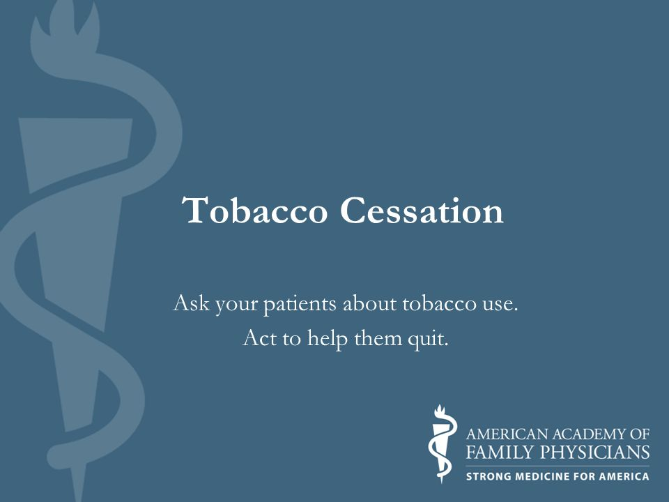 Ask your patients about tobacco use. Act to help them quit.