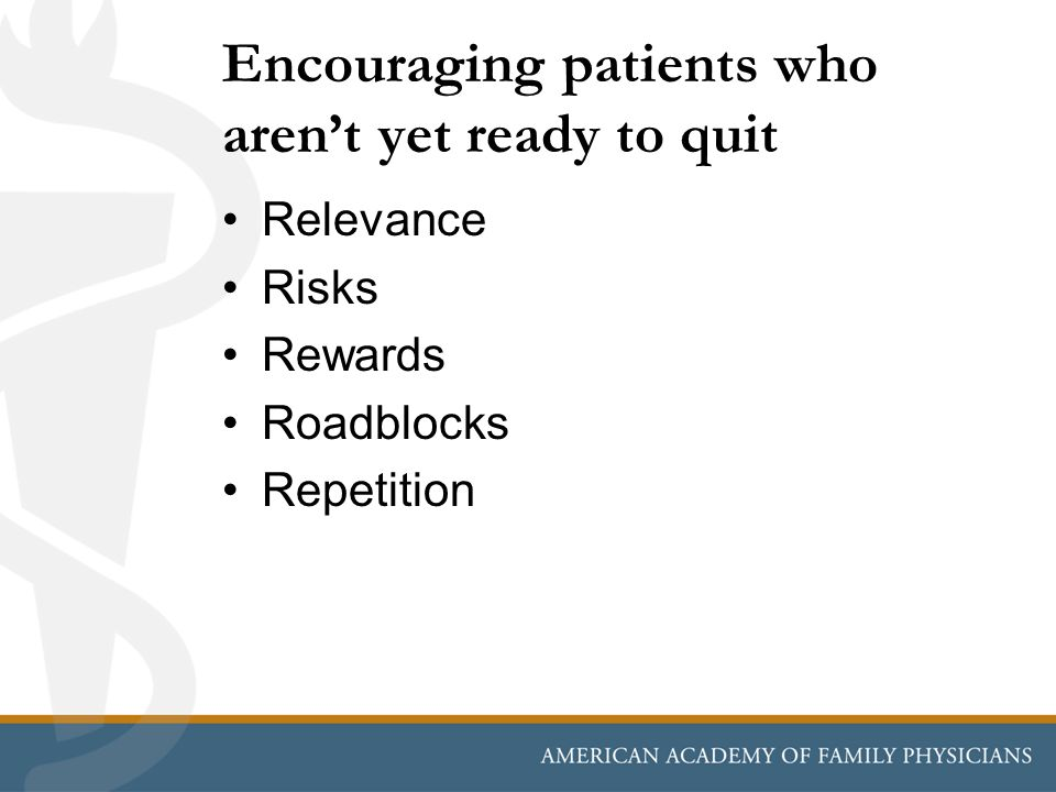Encouraging patients who aren't yet ready to quit