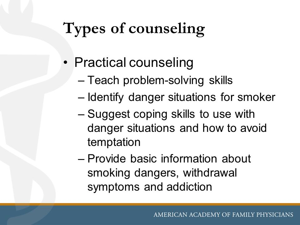 Types of counseling Practical counseling Teach problem-solving skills