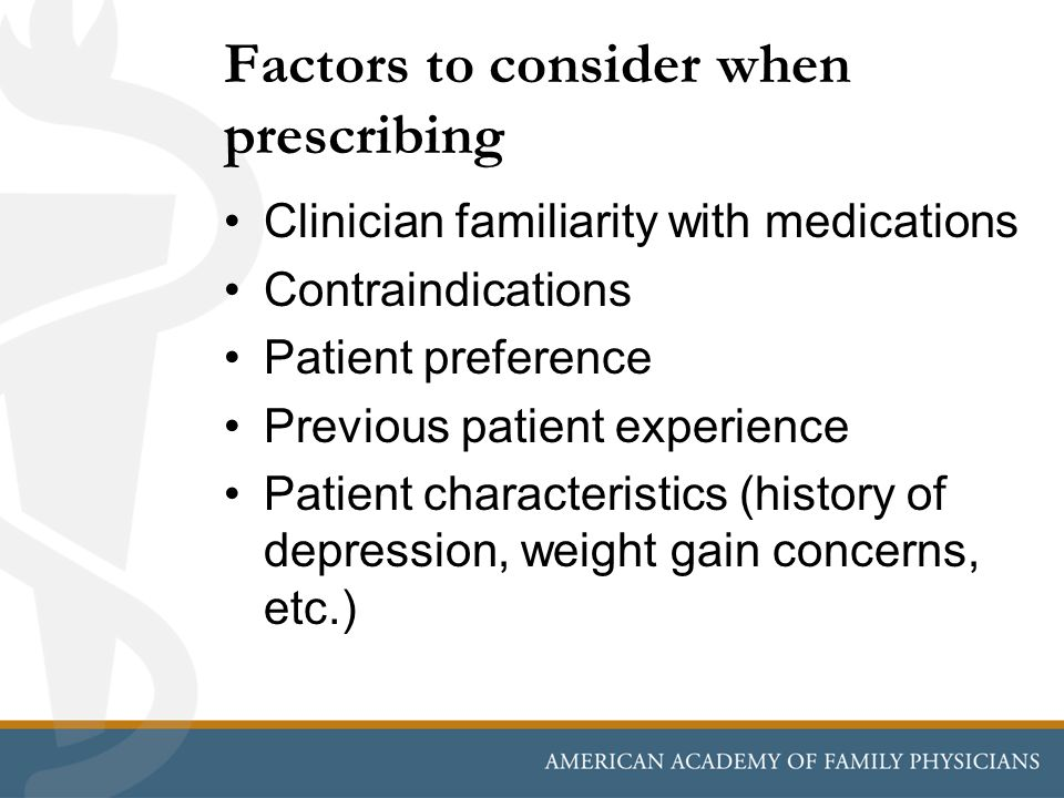 Factors to consider when prescribing