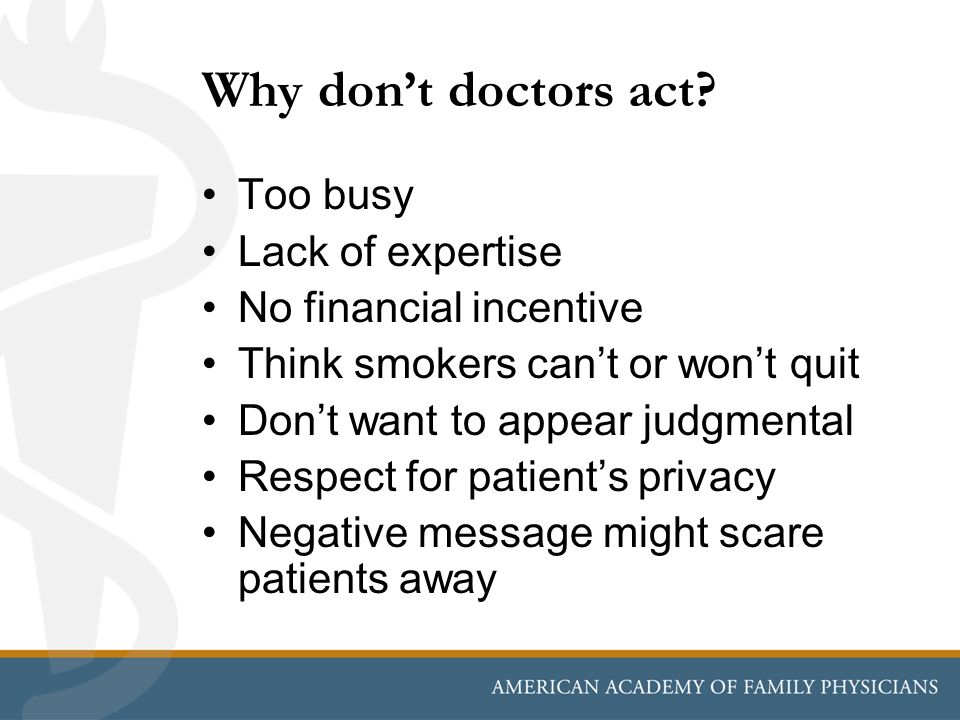 Why don't doctors act Too busy Lack of expertise