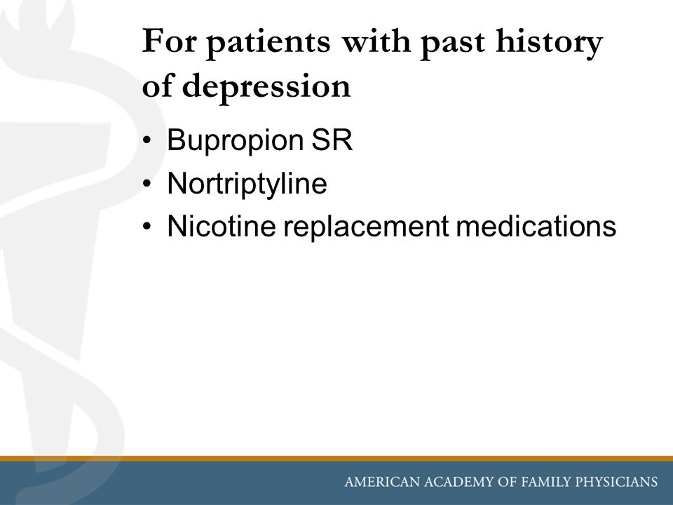 For patients with past history of depression