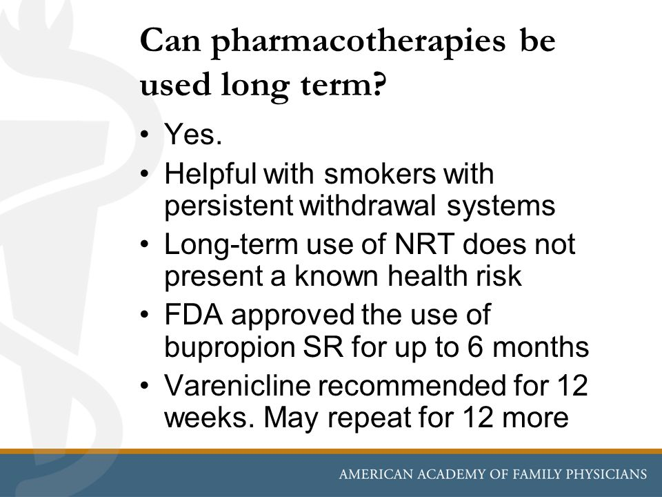 Can pharmacotherapies be used long term