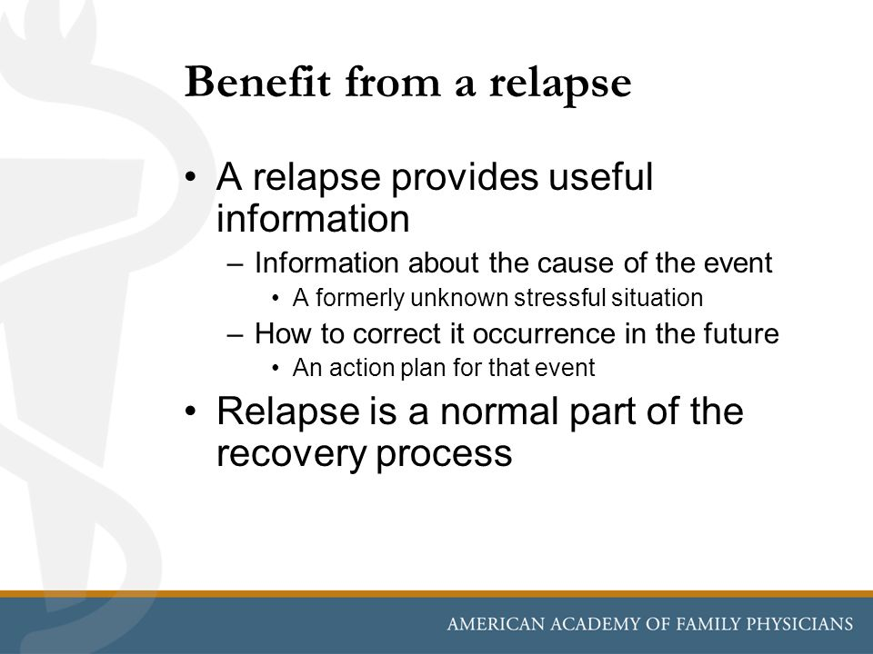 Benefit from a relapse A relapse provides useful information