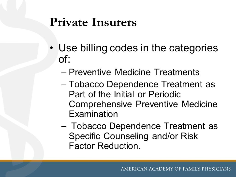 Private Insurers Use billing codes in the categories of: