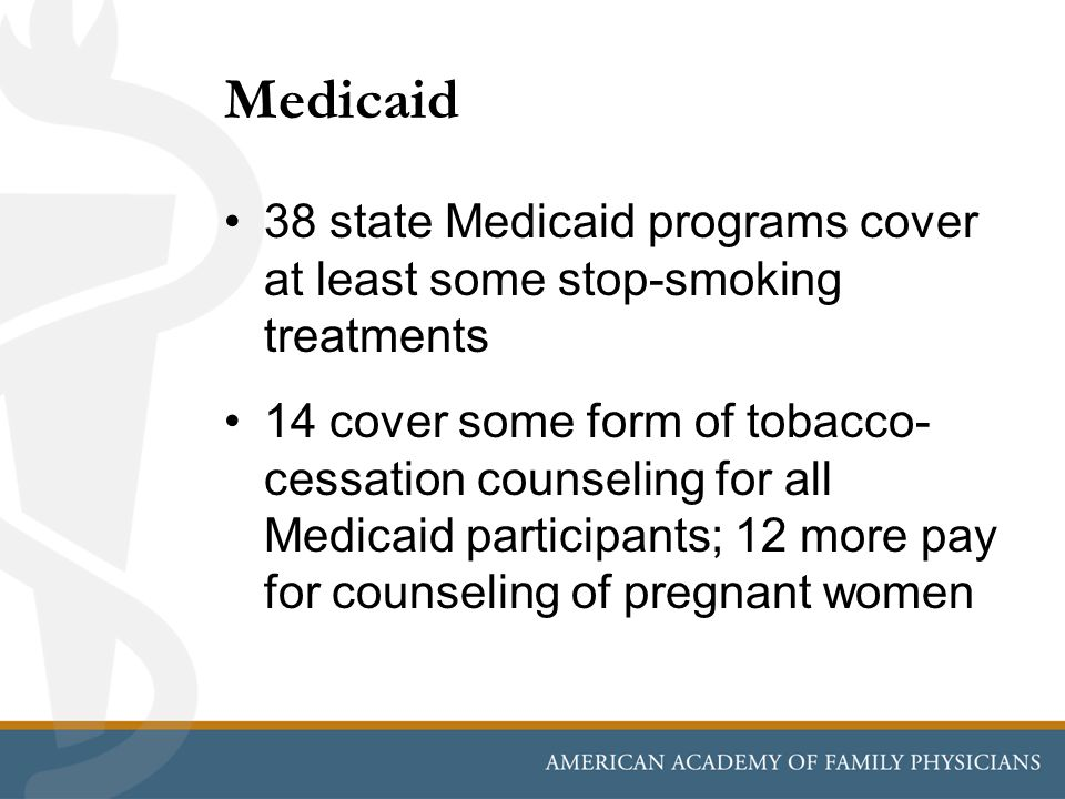 Medicaid 38 state Medicaid programs cover at least some stop-smoking treatments.