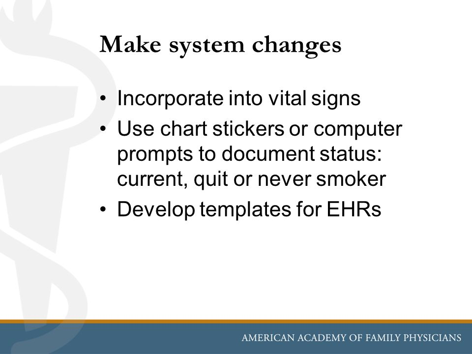 Make system changes Incorporate into vital signs