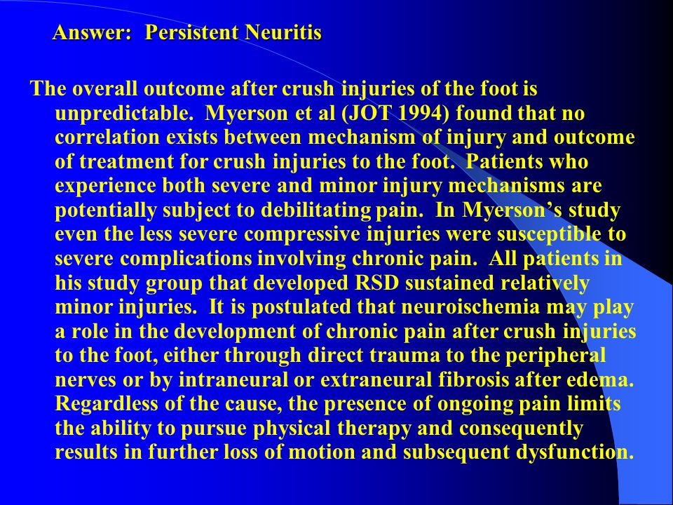 Answer: Persistent Neuritis