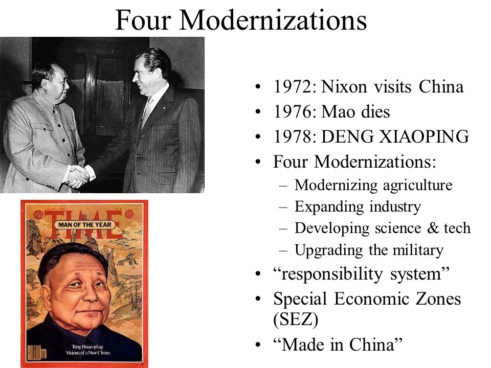 Four Modernizations 1972: Nixon visits China 1976: Mao dies