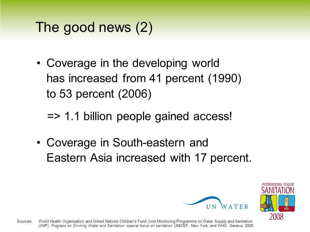 The good news (2) Coverage in the developing world has increased from 41 percent (1990) to 53 percent (2006)