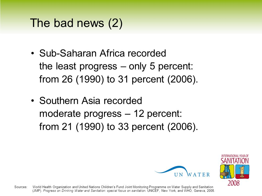 The bad news (2) Sub-Saharan Africa recorded the least progress – only 5 percent: from 26 (1990) to 31 percent (2006).