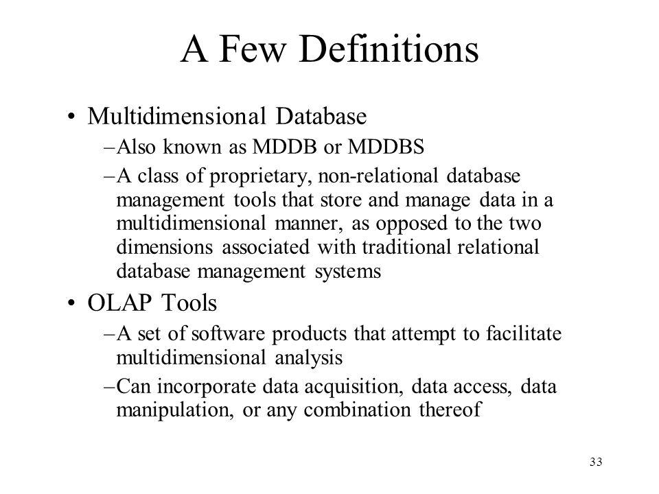 A Few Definitions Multidimensional Database OLAP Tools