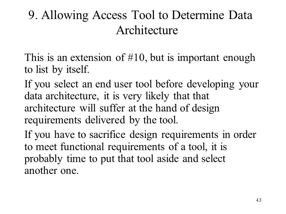 9. Allowing Access Tool to Determine Data Architecture