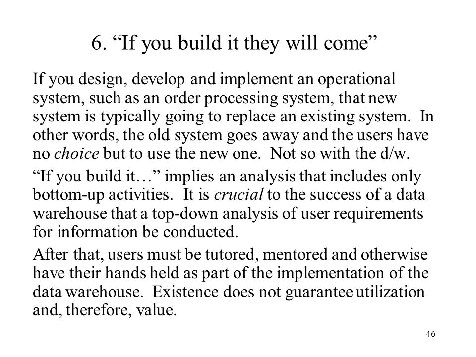 6. If you build it they will come