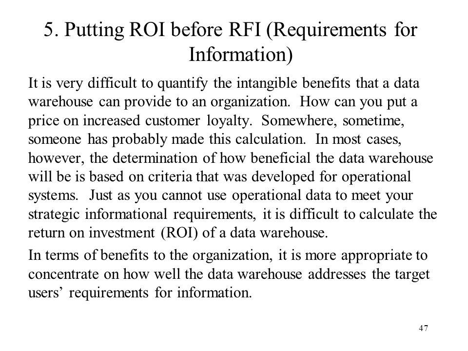 5. Putting ROI before RFI (Requirements for Information)