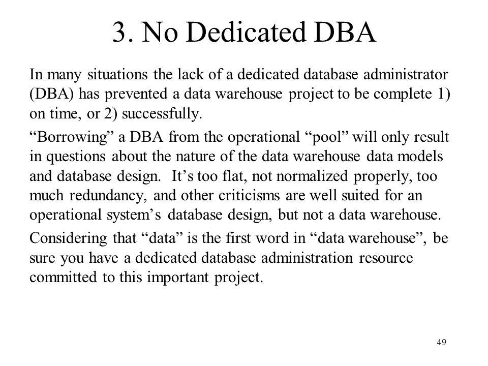 3. No Dedicated DBA