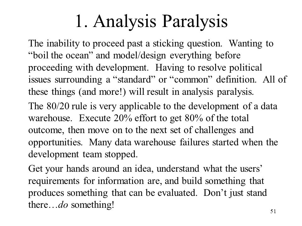 1. Analysis Paralysis