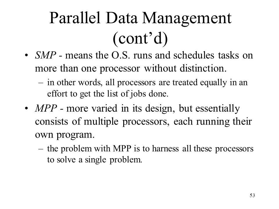 Parallel Data Management (cont'd)