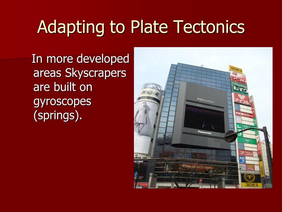 Adapting to Plate Tectonics