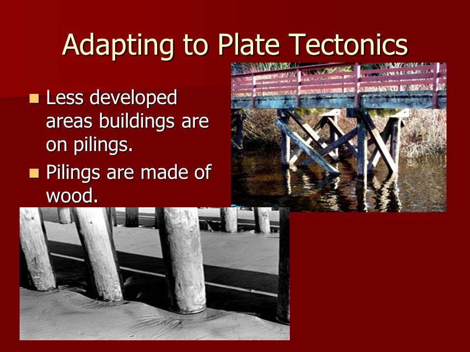 Adapting to Plate Tectonics