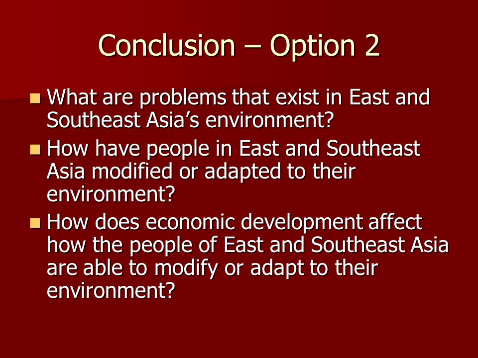 Conclusion – Option 2 What are problems that exist in East and Southeast Asia's environment