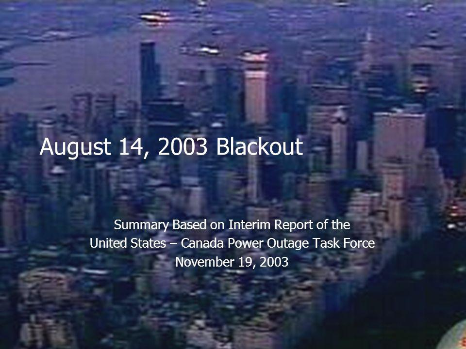 August 14, 2003 Blackout Summary Based on Interim Report of the