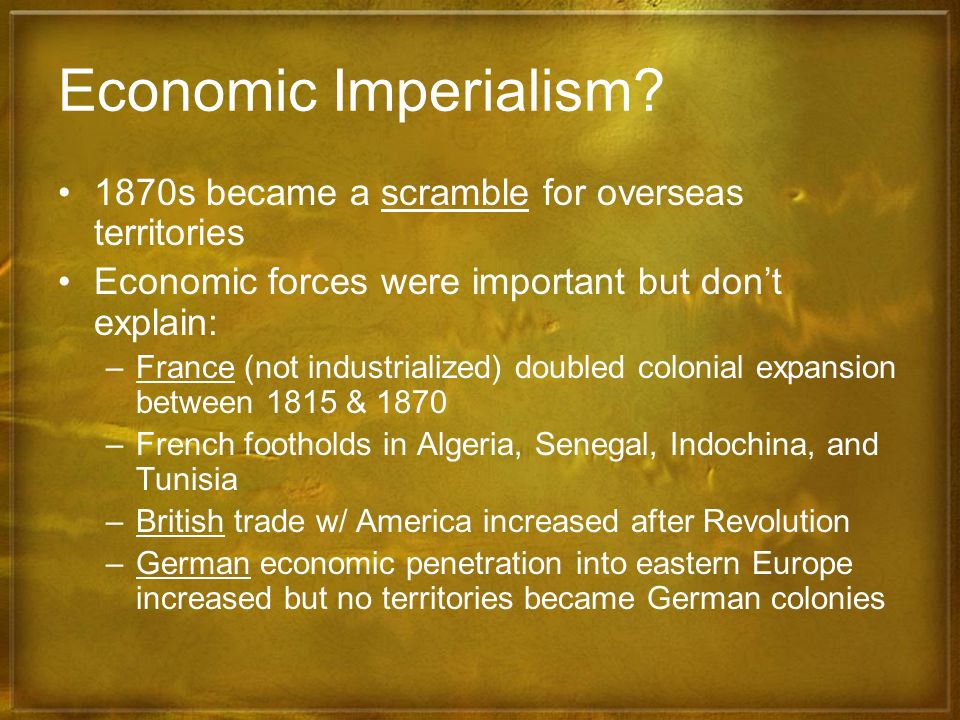 Economic Imperialism 1870s became a scramble for overseas territories