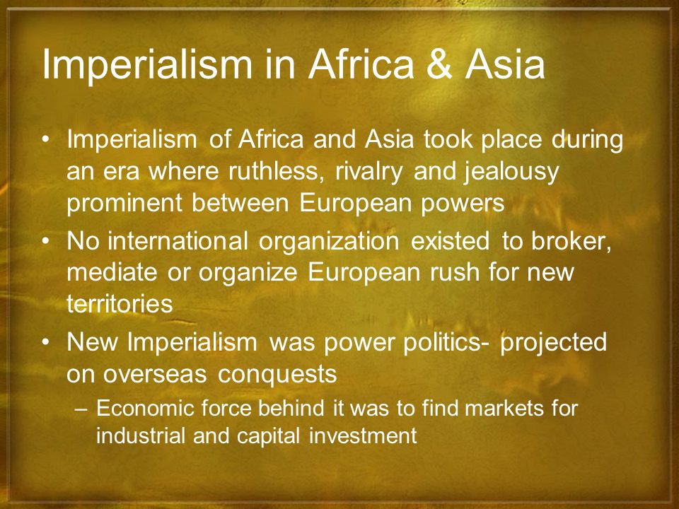 Imperialism in Africa & Asia