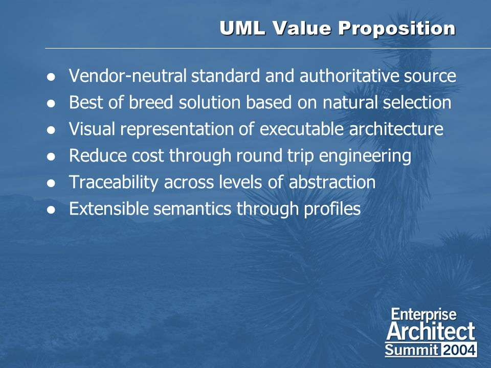 UML Value Proposition Vendor-neutral standard and authoritative source