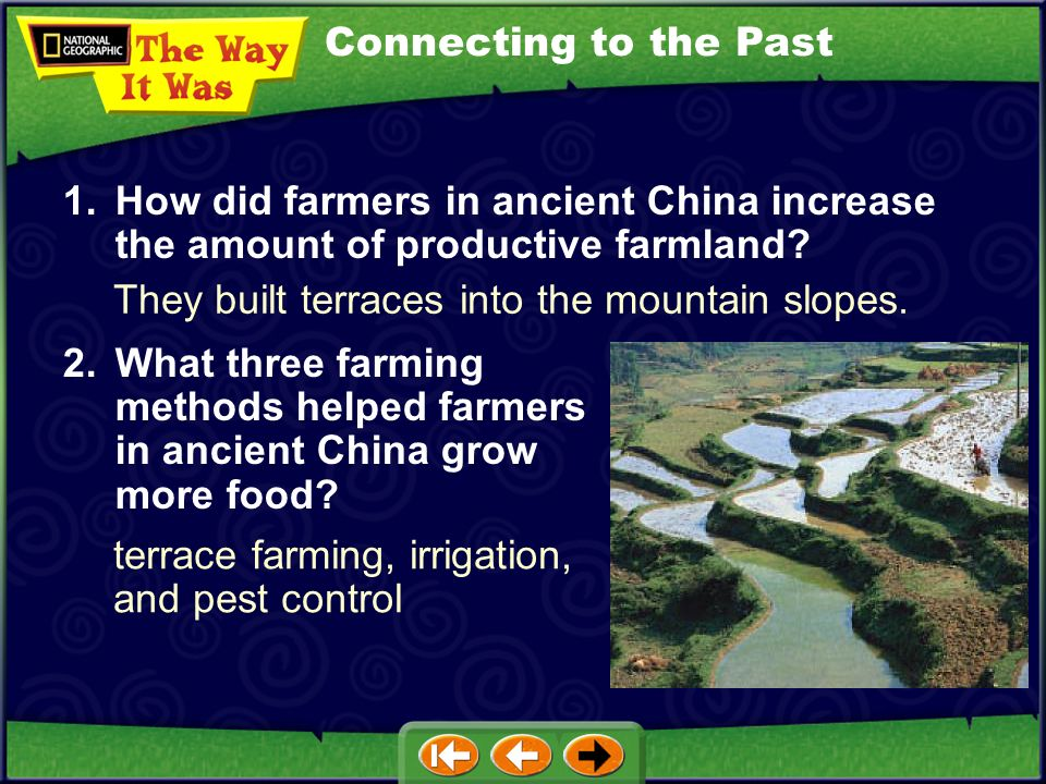 Connecting to the Past 1. How did farmers in ancient China increase the amount of productive farmland