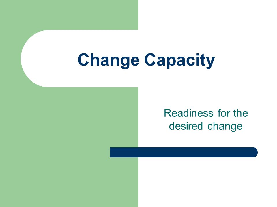 Readiness for the desired change