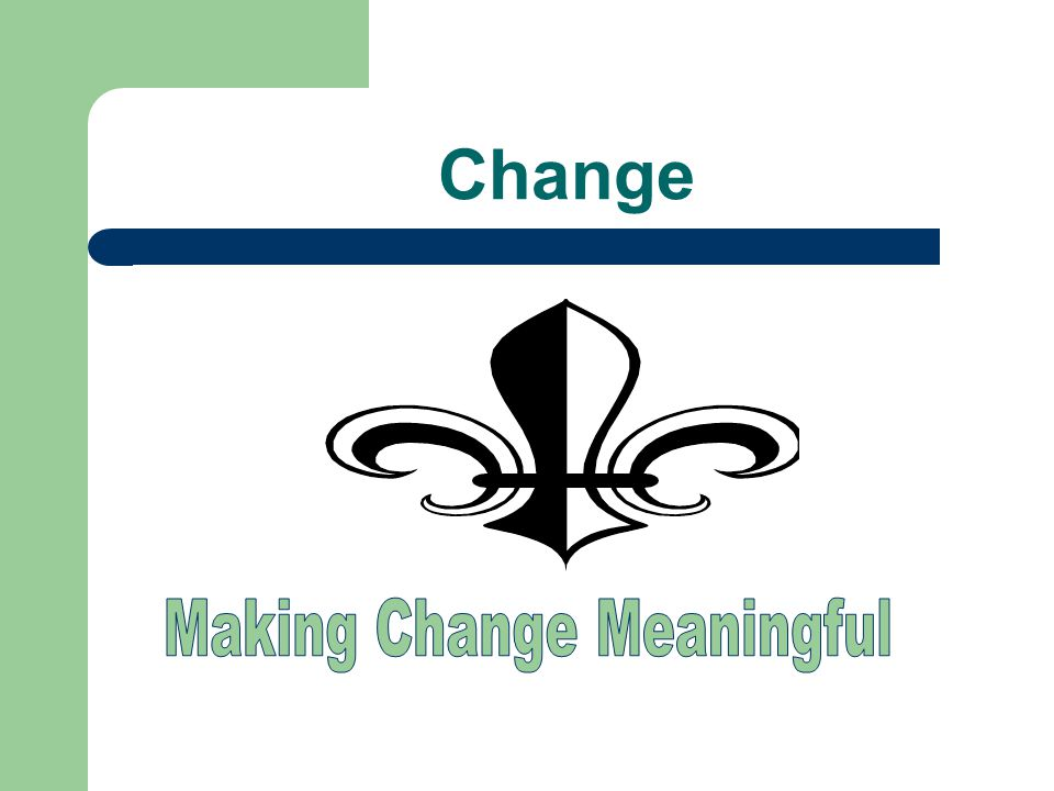 Making Change Meaningful