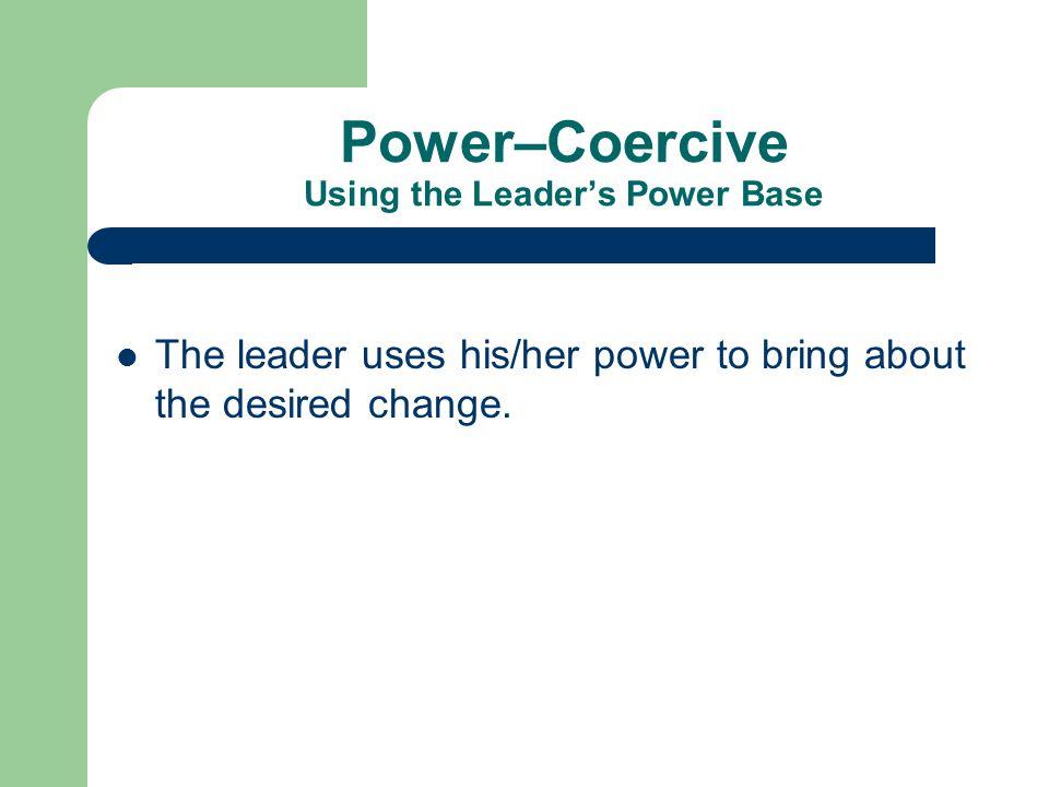 Power–Coercive Using the Leader's Power Base