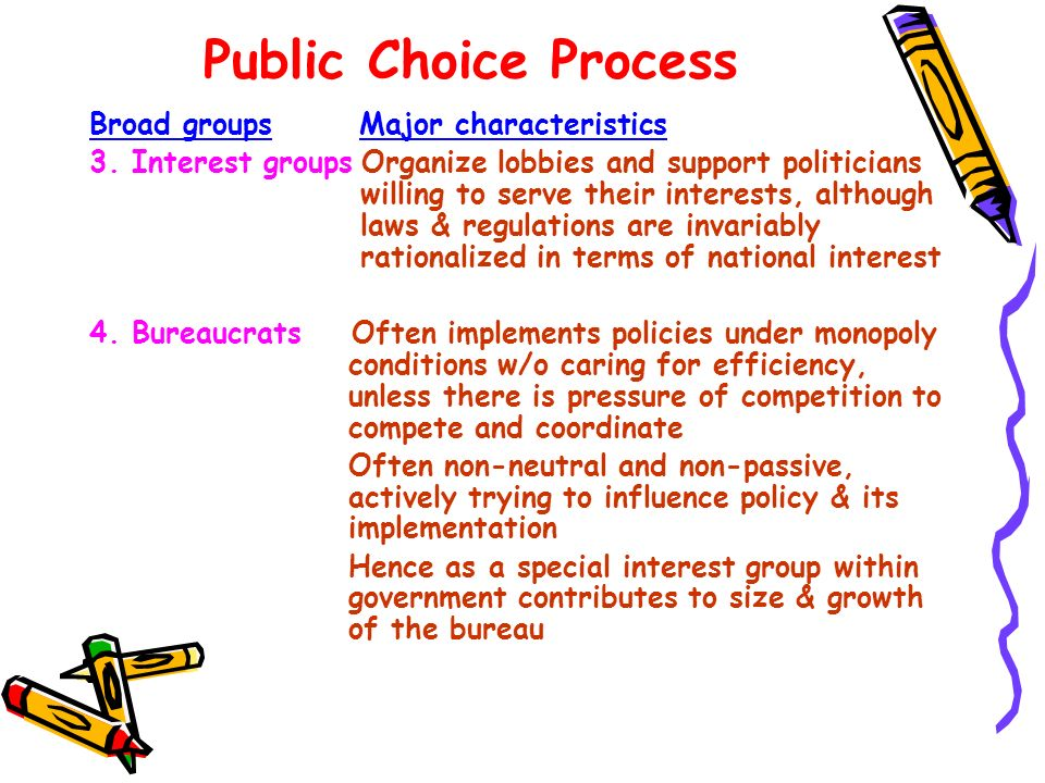 Public Choice Process Broad groups Major characteristics