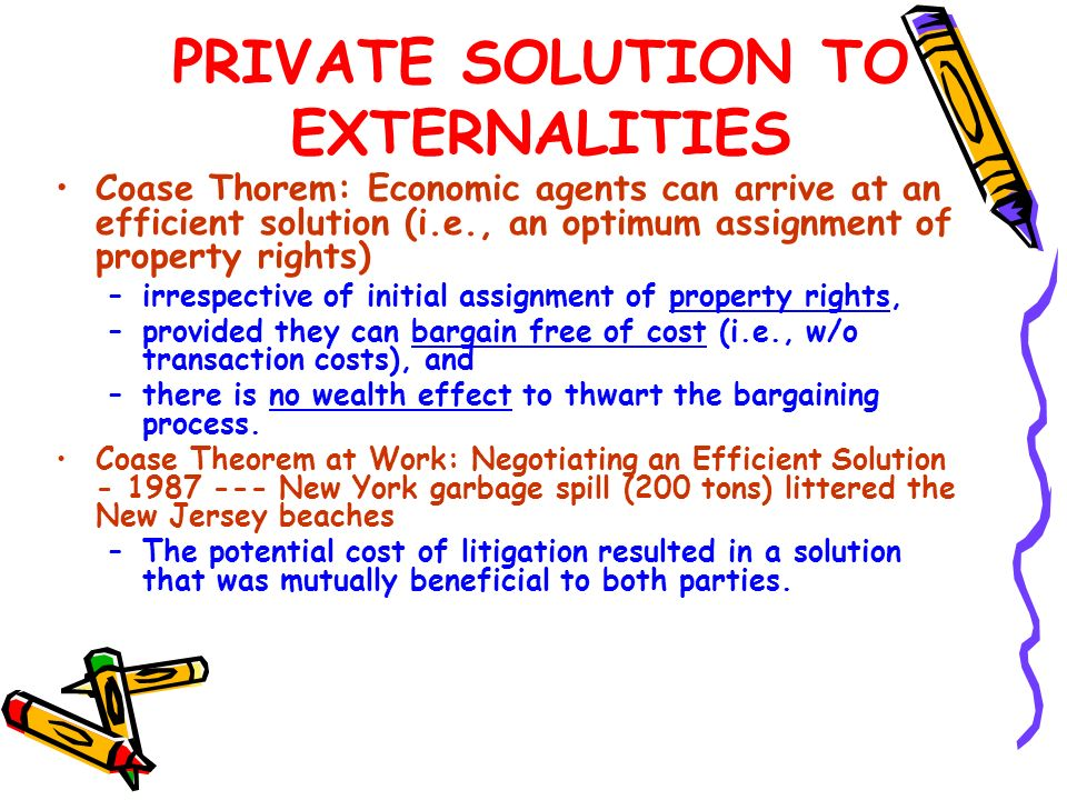 PRIVATE SOLUTION TO EXTERNALITIES