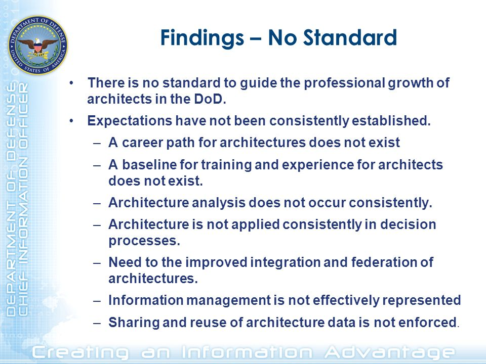 Findings – No Standard There is no standard to guide the professional growth of architects in the DoD.