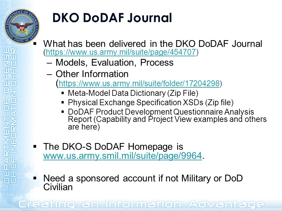 DKO DoDAF Journal What has been delivered in the DKO DoDAF Journal (https://www.us.army.mil/suite/page/454707)