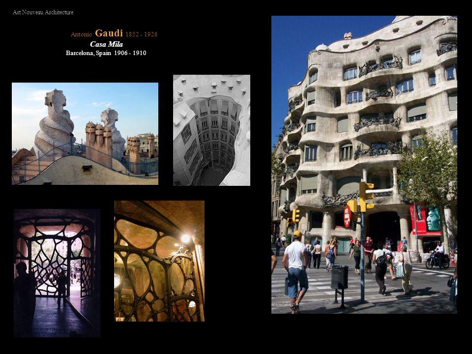 Casa Mila Antonio Gaudi 1852 - 1926 Barcelona, Spain 1906 - 1910