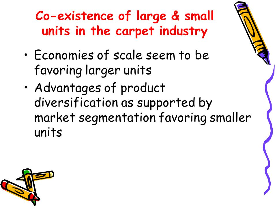 Co-existence of large & small units in the carpet industry