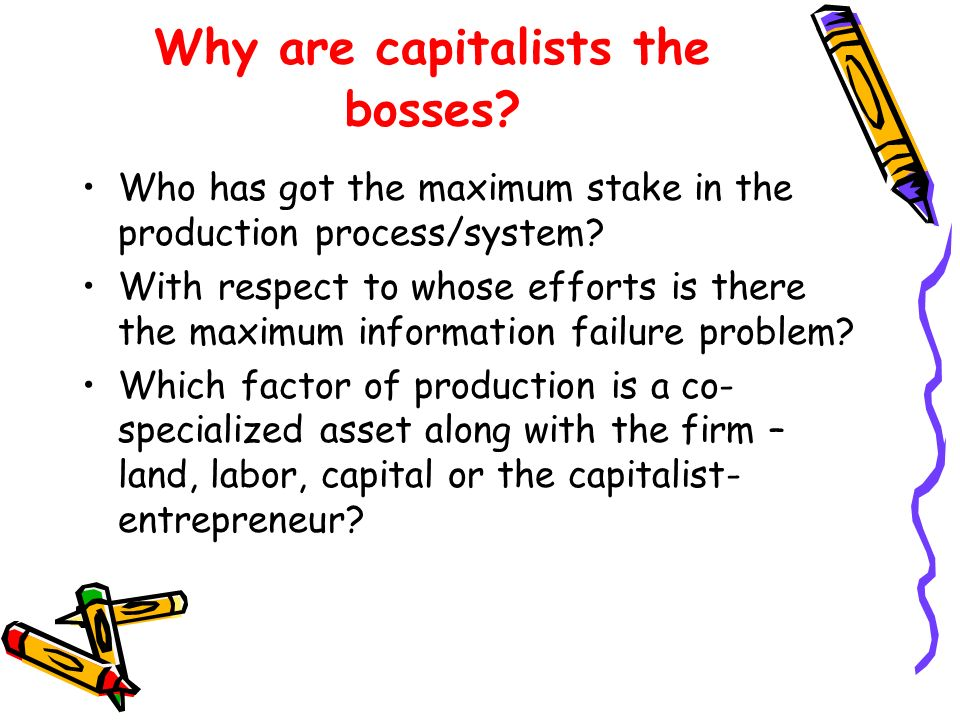 Why are capitalists the bosses