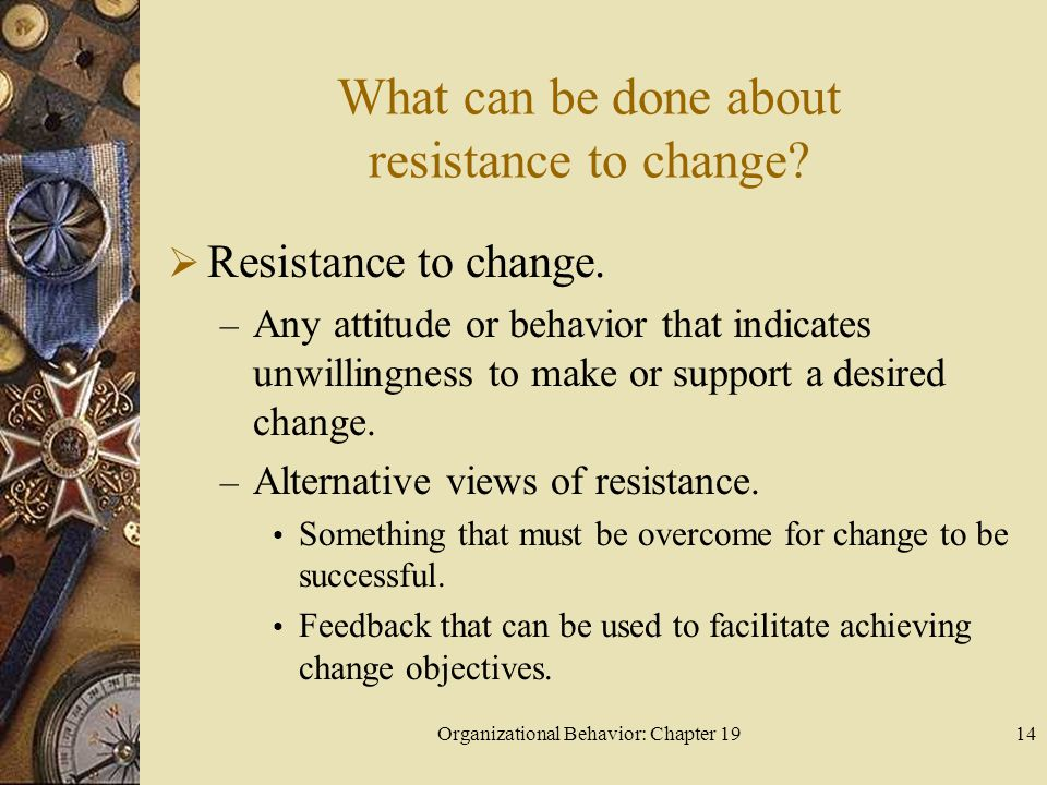 What can be done about resistance to change
