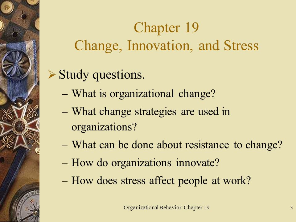 Chapter 19 Change, Innovation, and Stress